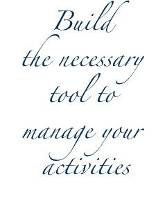 Build the necessary tool to manage your activities